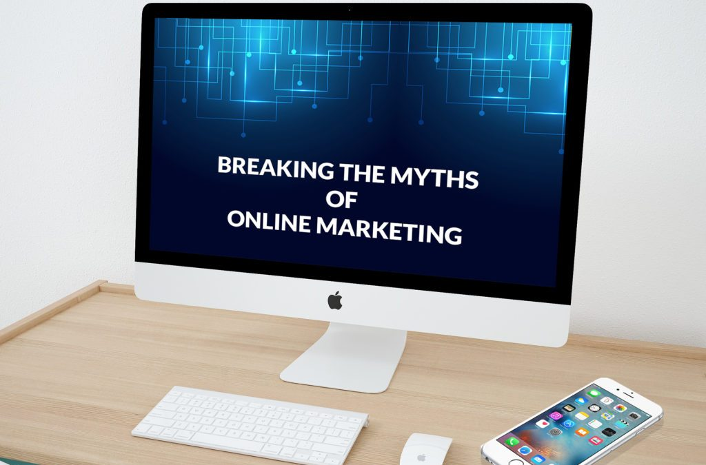 Breaking the Myths of Online Marketing