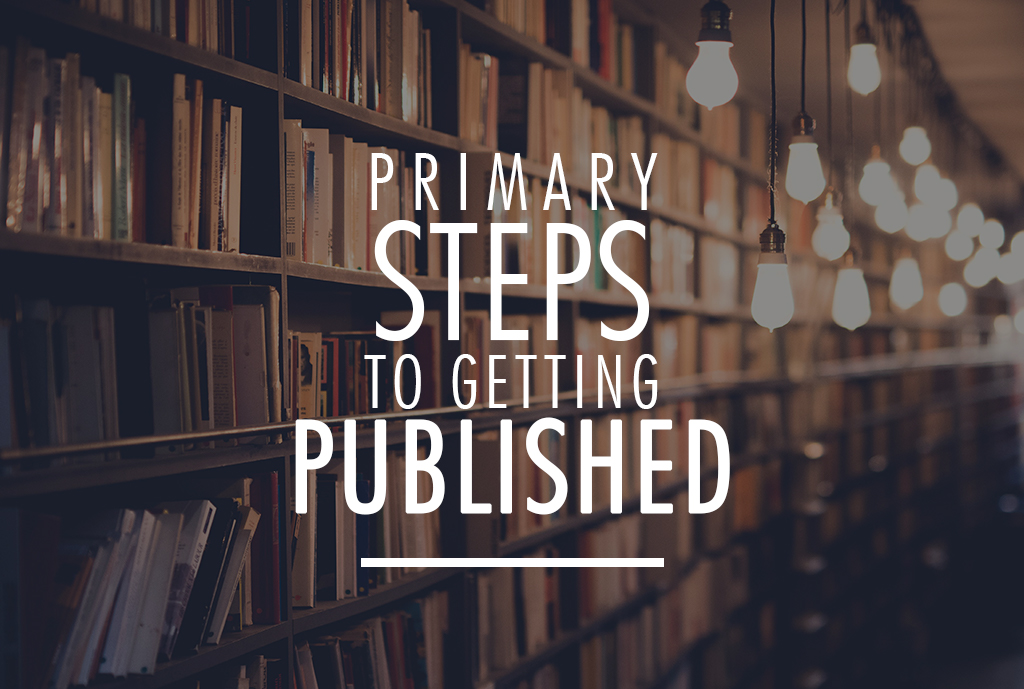 Primary Steps to Getting Published