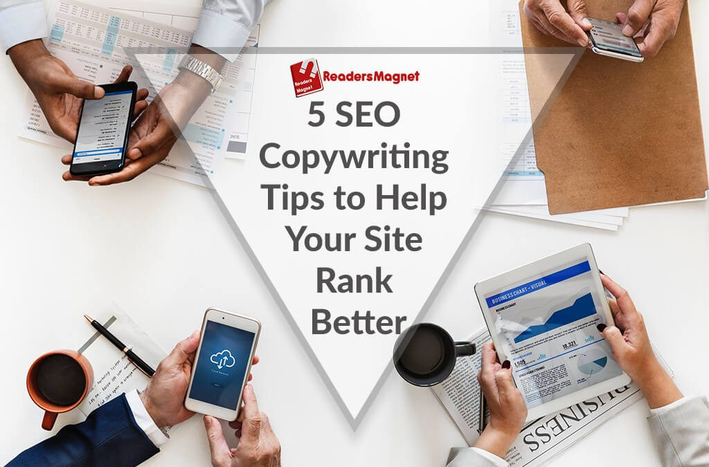 5 SEO Copywriting Tips to Help Your Site Rank Better