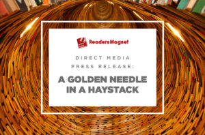 Direct Media Press Release, Direct Media, Press Release, A Golden Needle in a Haystack