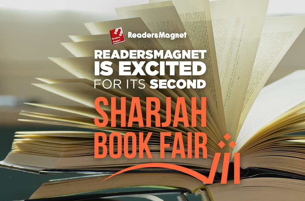 READERSMAGNET IS EXCITED FOR ITS SECOND SHARJAH BOOK FAIR