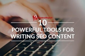 10 Powerful Tools For Writing a SEO Content