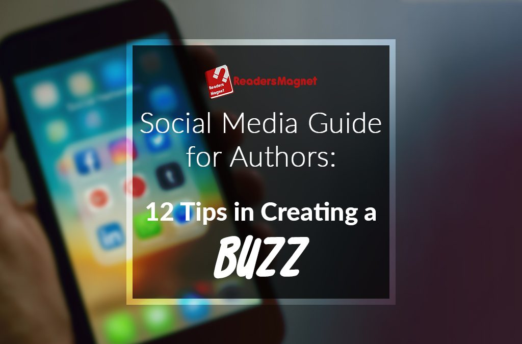 Social Media Guide For Authors: 20 Tips in Creating a Buzz