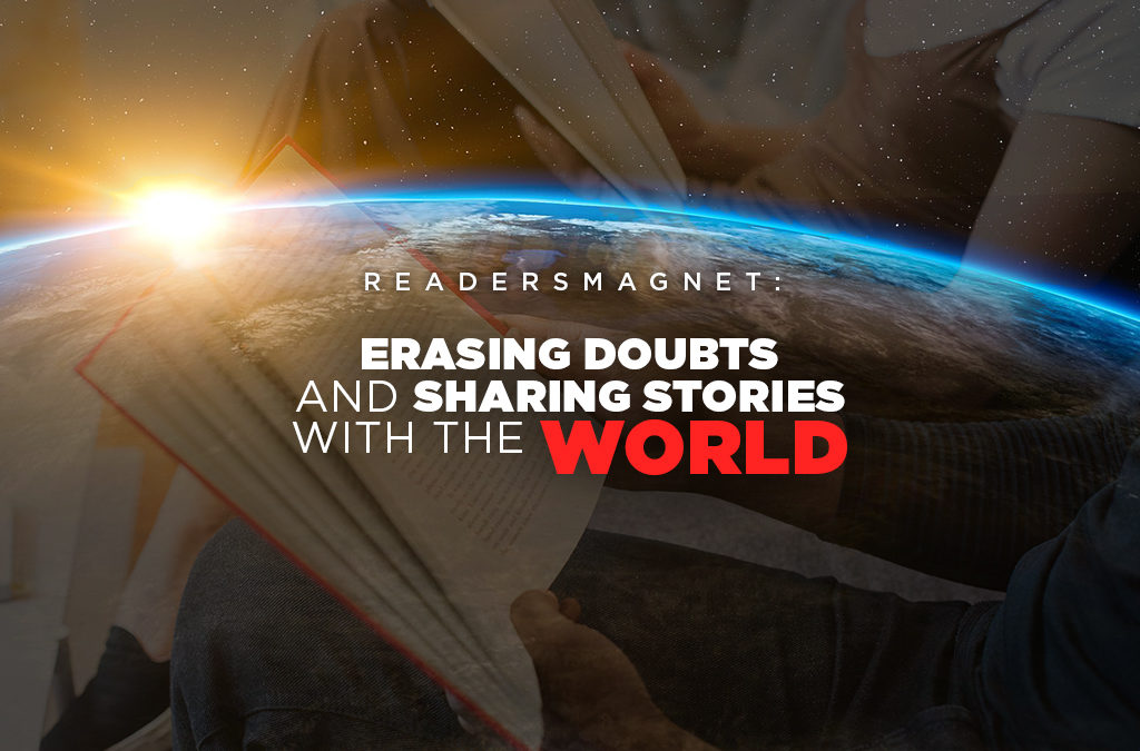 READERSMAGNET: ERASING DOUBTS AND SHARING STORIES WITH THE WORLD