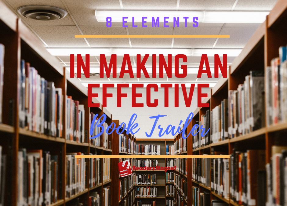 8 Elements in Making an Effective Book Trailer