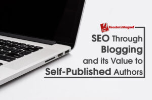 ReadersMagnet Self-Publishing Company, Blog Writing Services, SEO Through Blogging