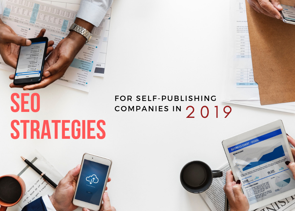 SEO strategies for Self-Publishing Companies in 2019