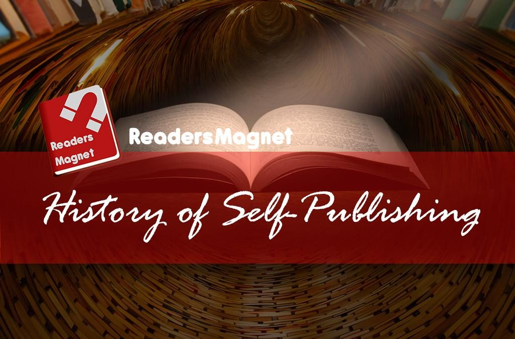 The history of self-publishing did not start with publishing books.