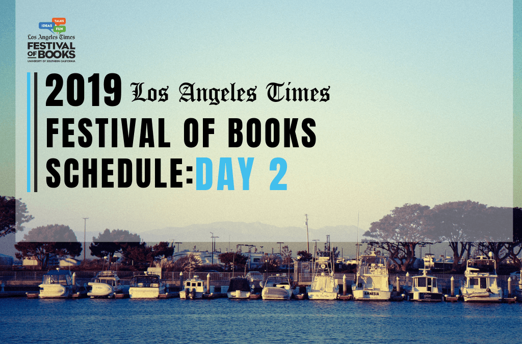 2019 Los Angeles Times Festival of Books Schedule Day 2
