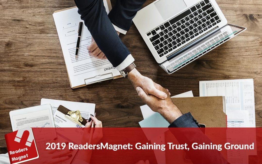 2019 ReadersMagnet: Gaining Trust, Gaining Ground