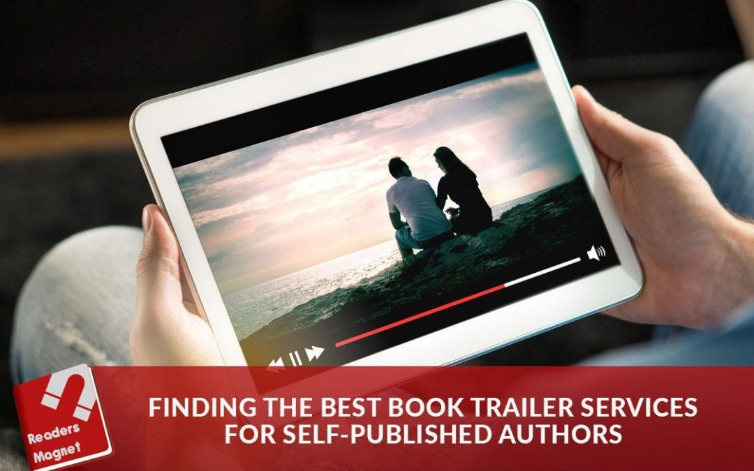 FINDING THE BEST BOOK TRAILER SERVICES FOR SELF-PUBLISHED AUTHORS