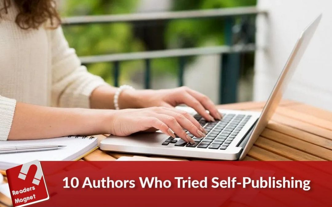 10 Authors Who Tried Self-Publishing