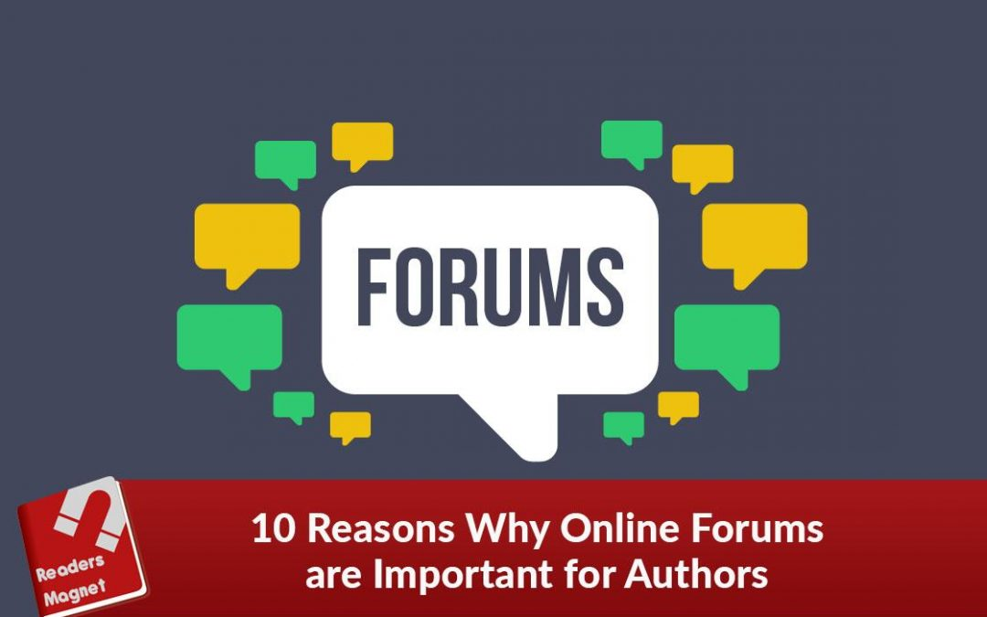 10 Reasons Why Online Forums are Important for Authors