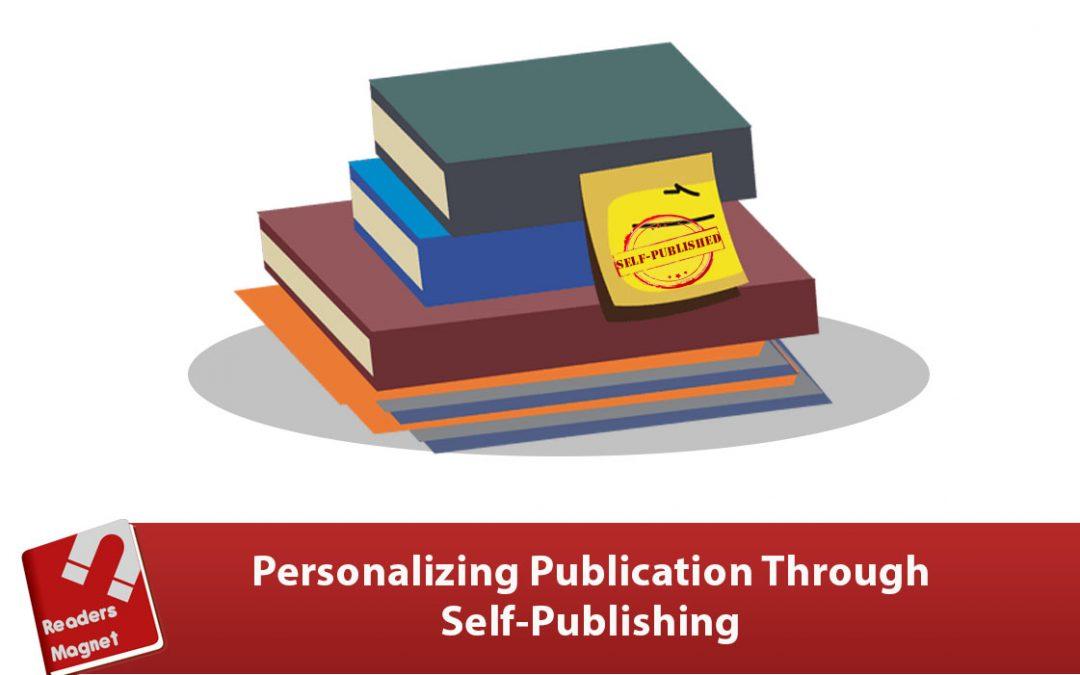 personalizing publication through self-publishing
