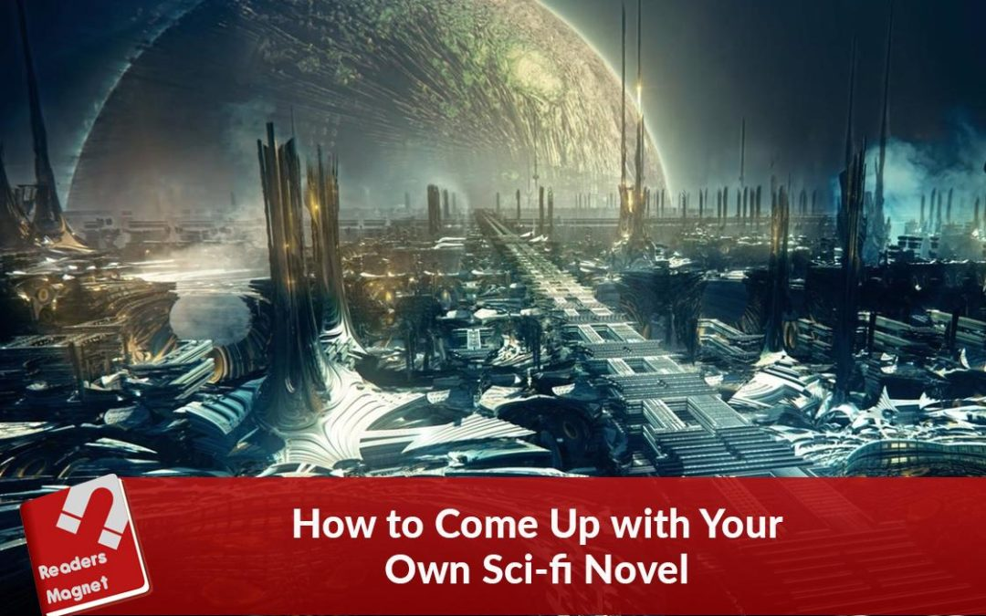 How to Come Up with Your Own Sci-fi Novel
