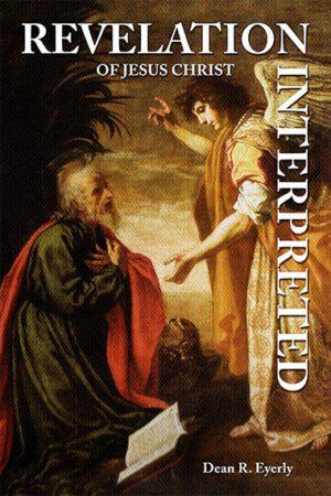 Revelation of Jesus Christ Interpreted