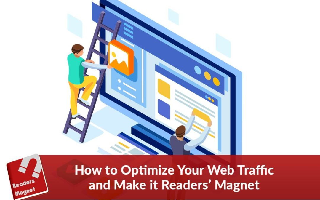 How to Optimize Your Web Traffic and Make it Readers' Magnet