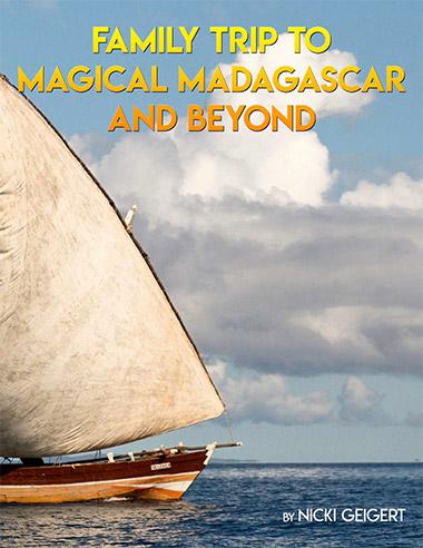 Nicki Geibert Family Trip To Magical Madagascar And Beyond
