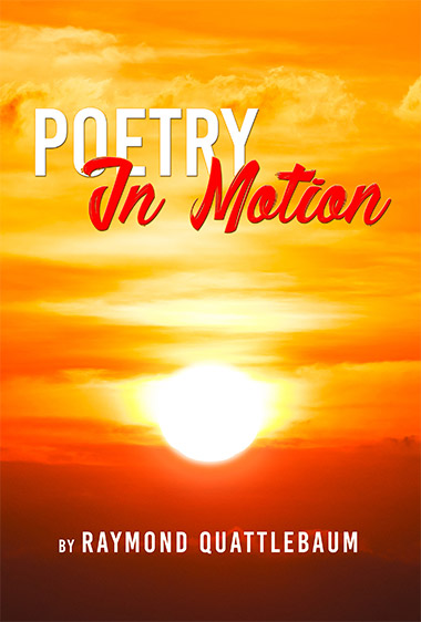 Raymond Quattlebaum Poetry In Motion