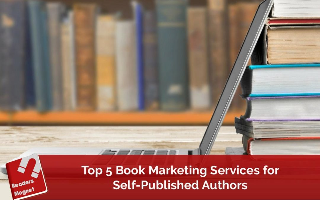 Top 5 Book Marketing Services for Self-Published Authors