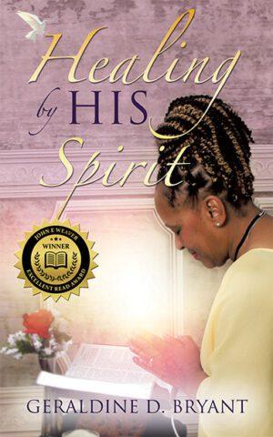 Geraldine Bryant Healing By His Spirit