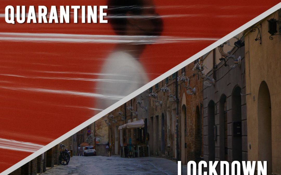 "Getting a Better Grasp on the Difference of the Terms ""Lockdown"" and ""Quarantine"""