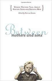 Between Mothers And Sons By Patricia Stevens
