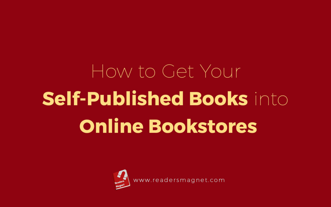 How To Get Your Self Published Books Into Online Bookstores