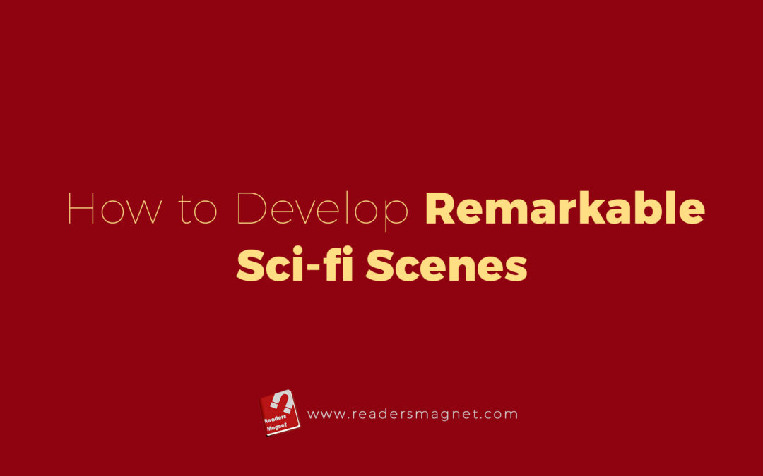 How to Develop Remarkable Sci-fi Scenes