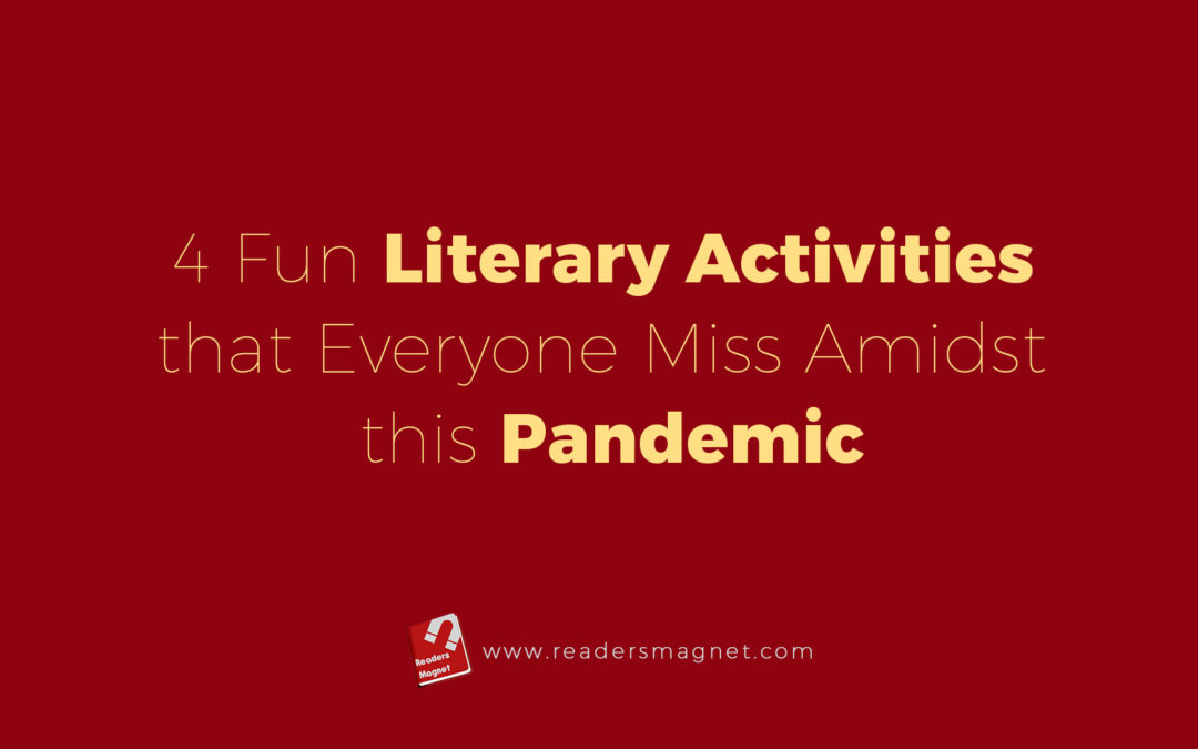 4 Fun Literary Activities That Everyone Miss Amidst This Pandemic