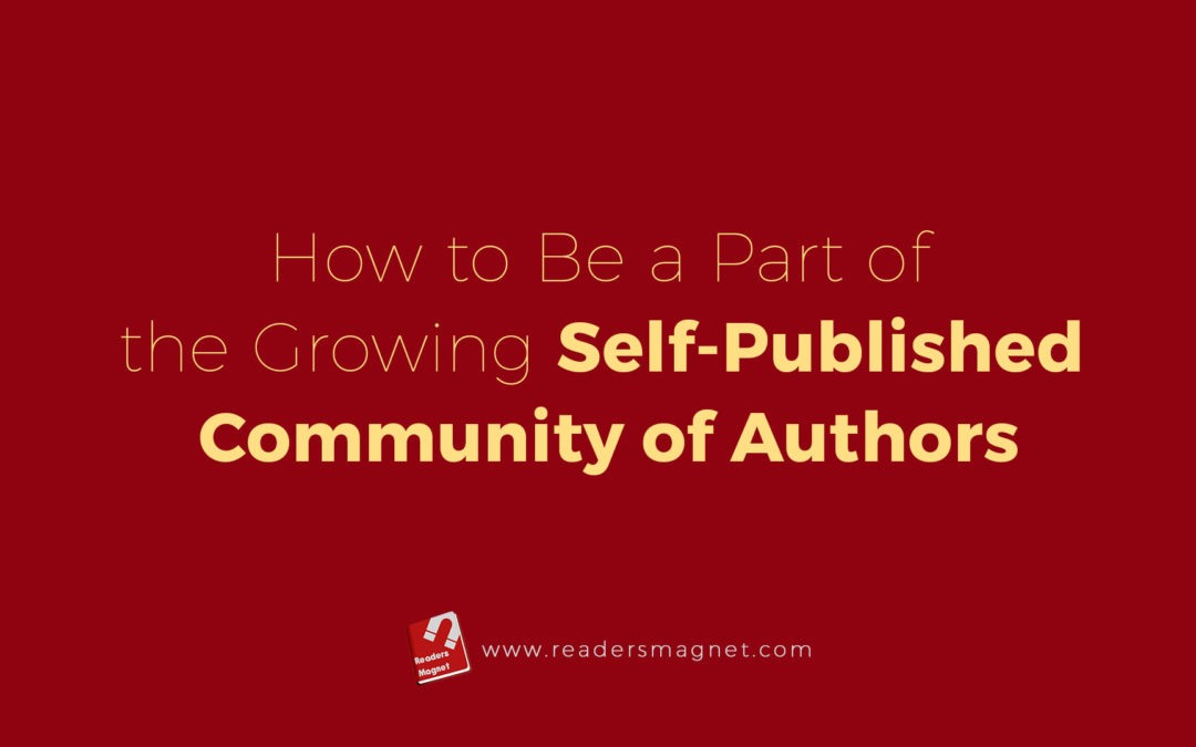 How to Be a Part of the Growing Self-Published Community of Authors