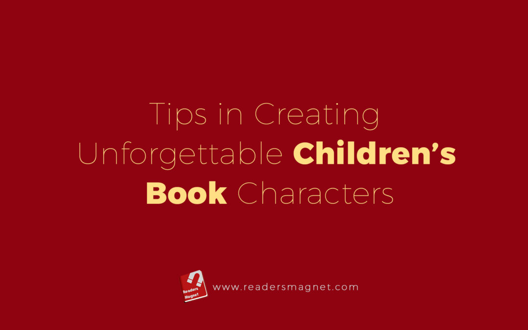 Tips In Creating Unforgettable Children's Book Characters