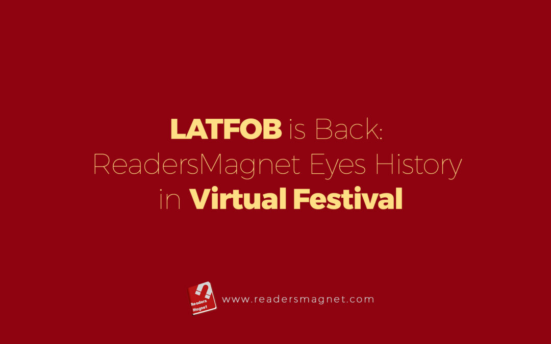 LATFOB is Back: ReadersMagnet Eyes History in Virtual Festival