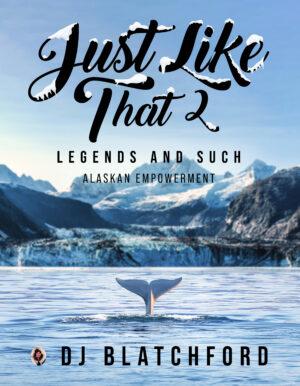 Jlt2! Legends And Such, Alaskan Empowerment Front Dj Batchford