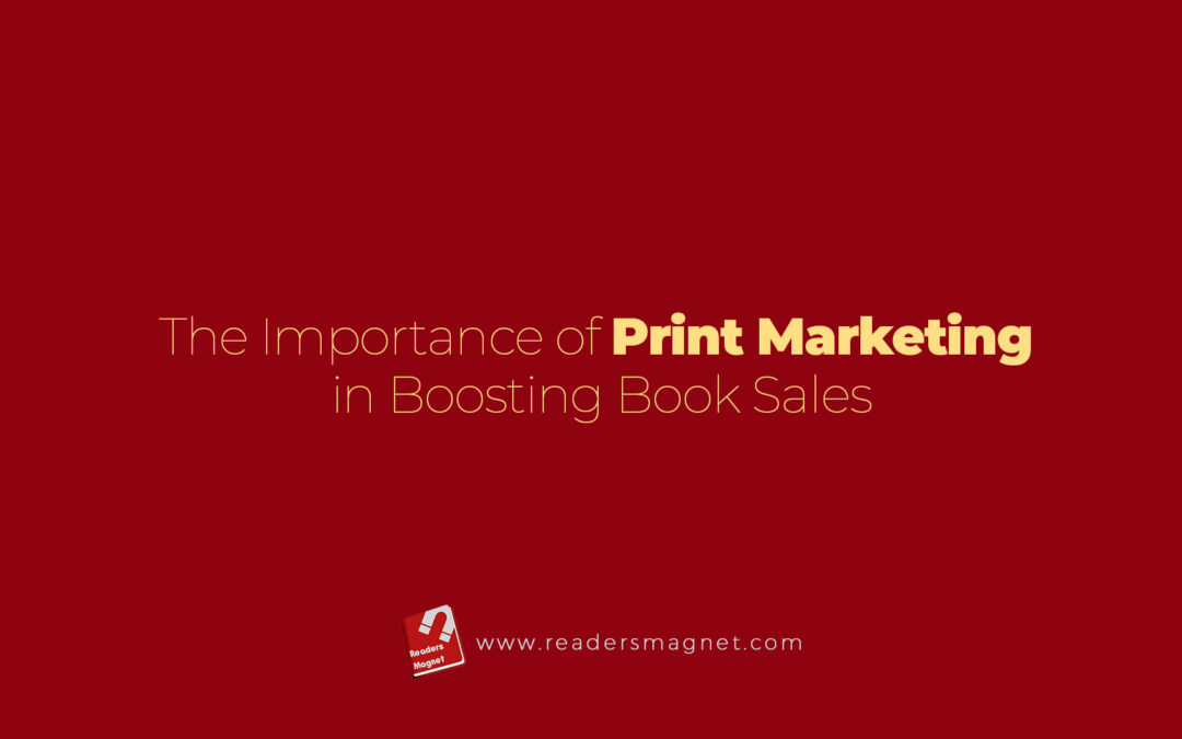 The Importance of Print Marketing in Boosting Book Sales