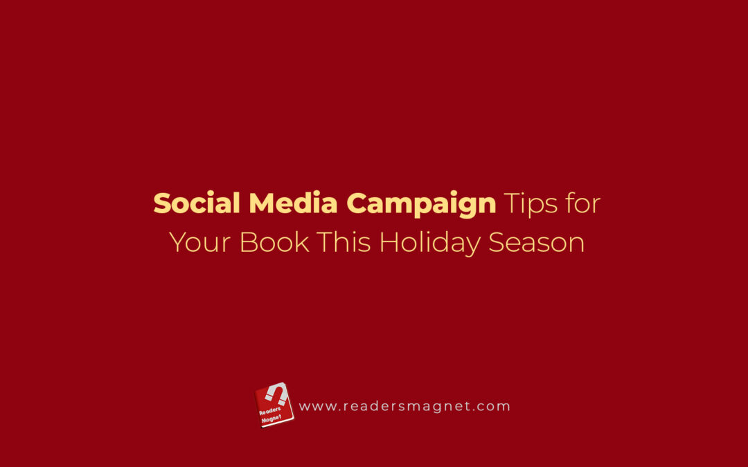Social Media Campaign Tips For Your Book This Holiday Season banner