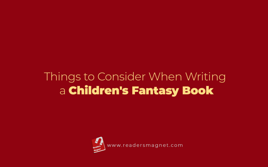 Things to Consider When Writing a Children's Fantasy Book