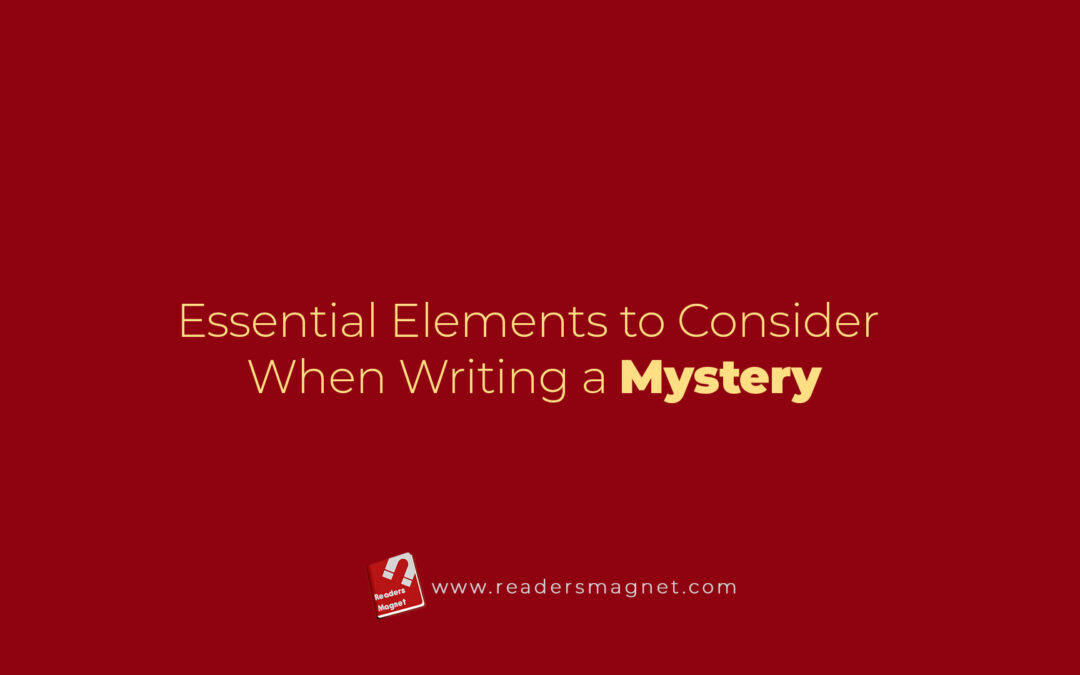 Essential Elements to Consider When Writing a Mystery Novel