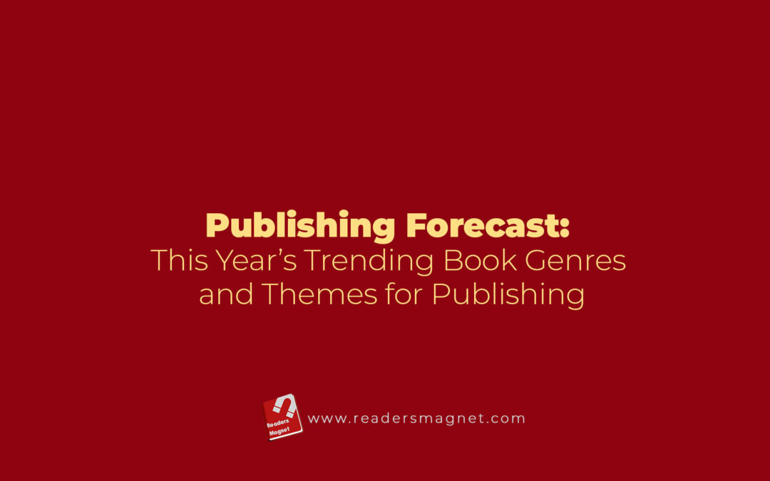Publishing Forecast: This Year's Trending Book Genres and Themes for Publishing