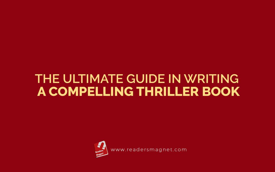 The Ultimate Guide in Writing a Compelling Thriller Book
