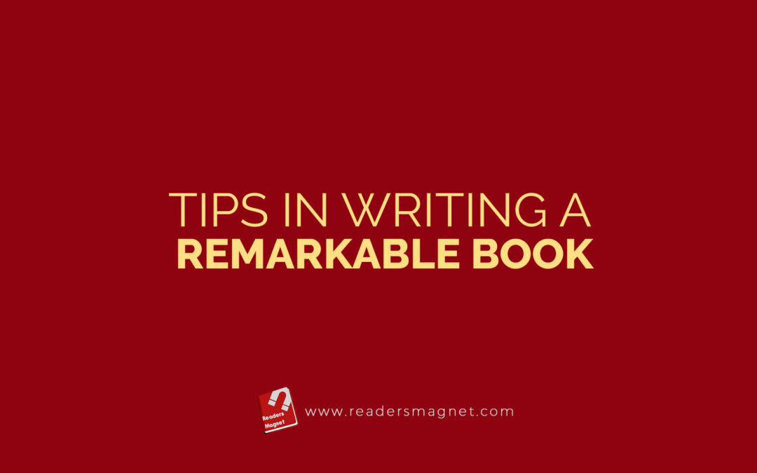 Tips In Writing A Remarkable Book