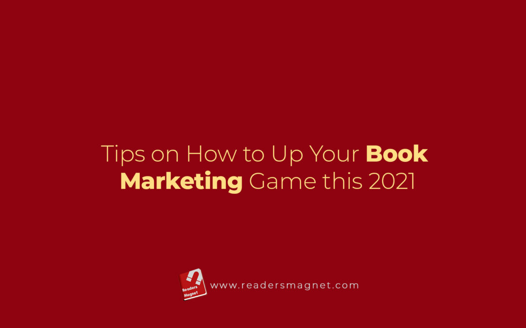 Tips on How to Up Your Book Marketing Game this 2021