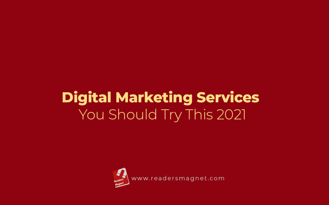 Digital Marketing Services You Should Try This 2021