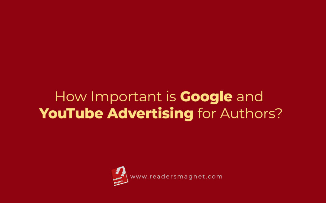 How Important is Google and YouTube Advertising for Authors?