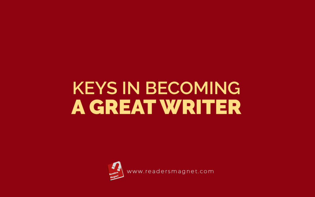 Keys in Becoming a Great Writer
