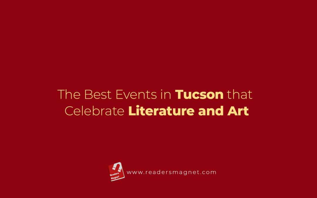 The Best Events In Tucson That Celebrate Literature And Art