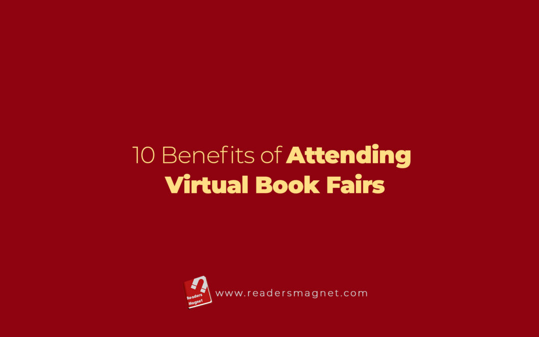 10 Benefits of Attending Virtual Book Fairs
