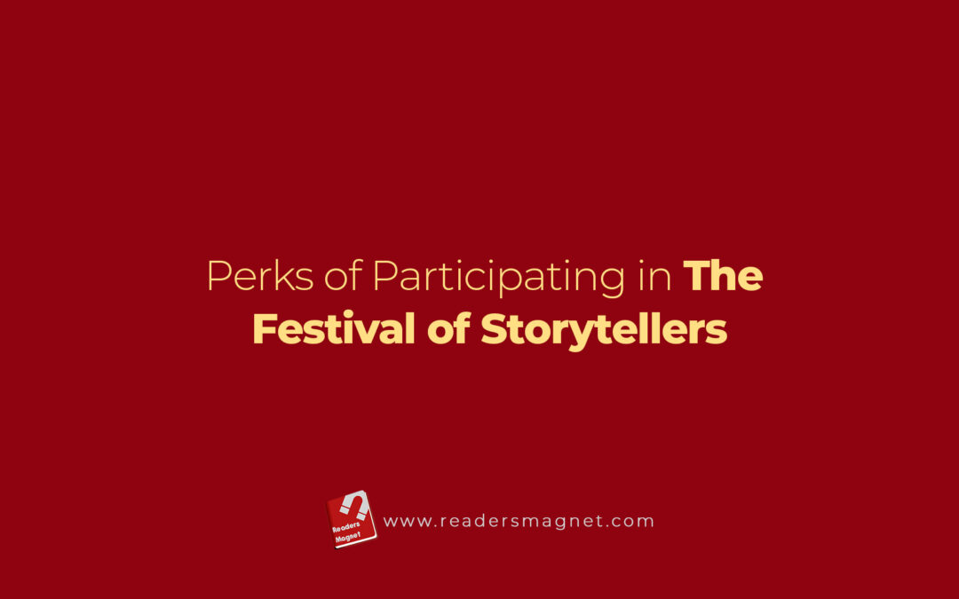 Perks of Participating in The Festival of Storytellers