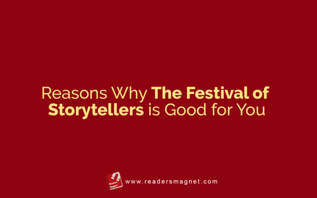 Reasons Why The Festival of Storytellers is Good for You