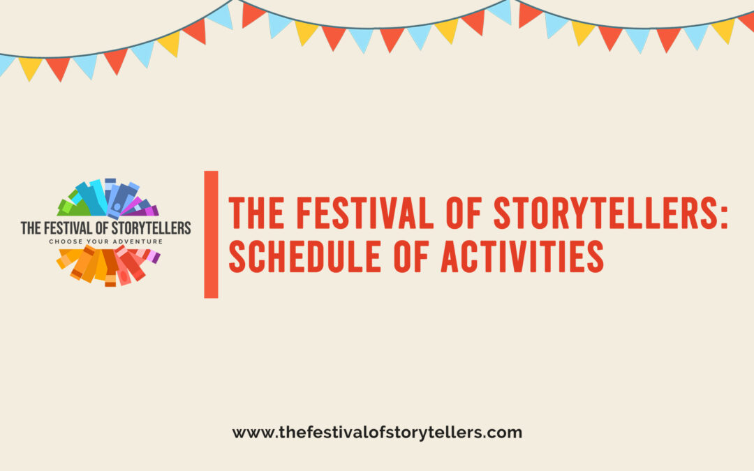 The Festival of Storytellers: Schedule of Activities